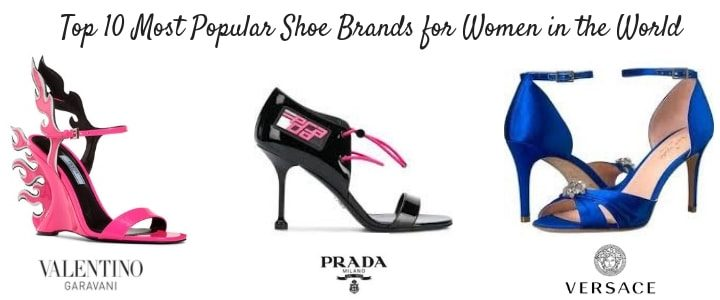Top 10 Most Popular Shoe Brands for Women in the World