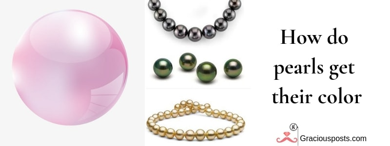 How-do-pearls-get-their-colour