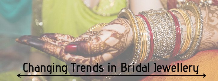 Changing Trends in Bridal Jewellery