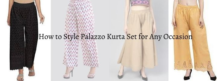 How to Style Palazzo Kurta Set